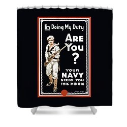 Shower Curtain featuring the painting Your Navy Needs You This Minute by War Is Hell Store