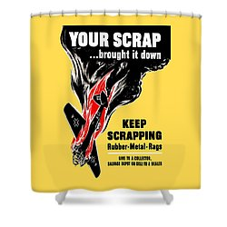 Your Scrap Brought It Down  Shower Curtain by War Is Hell Store