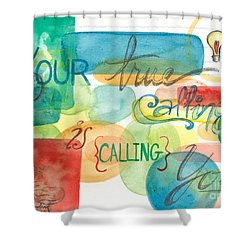 Shower Curtain featuring the painting Your True Calling by Erin Fickert-Rowland