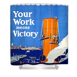 Your Work Means Victory Vintage Wwi Poster Shower Curtain
