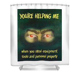 You're Helping Me When You Steal Equipment Shower Curtain by War Is Hell Store