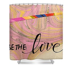 Be The Love Shower Curtain