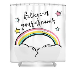 Believe In Your Dreams - Baby Room Nursery Art Poster Print Shower Curtain