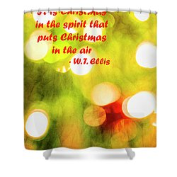 Shower Curtain featuring the photograph Christmas In The Spirit by Kay Brewer