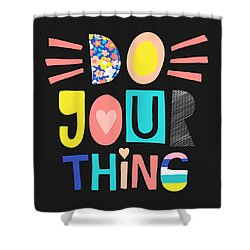 Do Your Thing - Baby Room Nursery Art Poster Print Shower Curtain