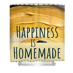 Shower Curtain featuring the painting Happiness Is Homemade #2 by Maria Langgle