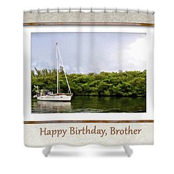 Happy Birthday, Brother Shower Curtain