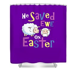 He Save Ewe On Easter Cute Easter Shirts Kids Shower Curtain