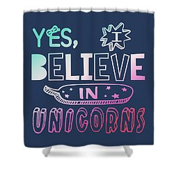 I Believe In Unicorns - Baby Room Nursery Art Poster Print Shower Curtain