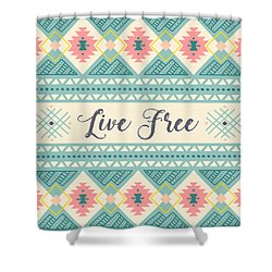Live Free - Boho Chic Ethnic Nursery Art Poster Print Shower Curtain
