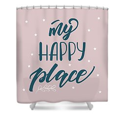 My Happy Place - Baby Room Nursery Art Poster Print Shower Curtain