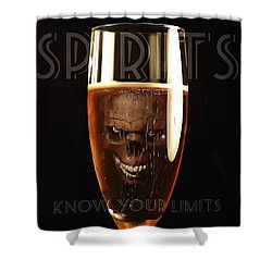 Spirits - Know Your Limits Shower Curtain