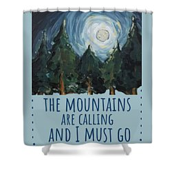 Shower Curtain featuring the painting The Mountains Are Calling by Maria Langgle