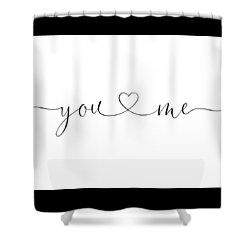 You And Me Black And White Shower Curtain