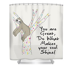 You Are Great Do What Makes Your Soul Shine - Baby Room Nursery Art Poster Print Shower Curtain
