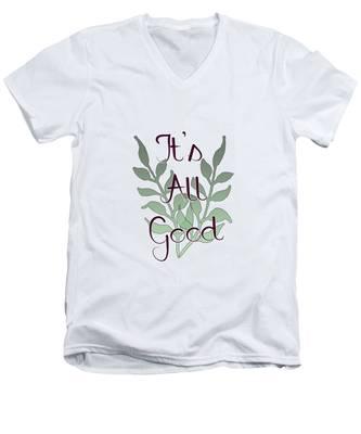 Its All Good Men's V-Neck T-Shirt