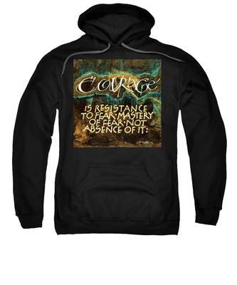 Inspirational Saying Courage Sweatshirt