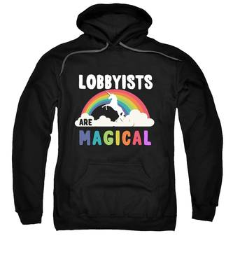 Lobbyists Are Magical Sweatshirt