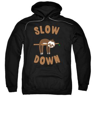 Slow Down Sloth Sweatshirt