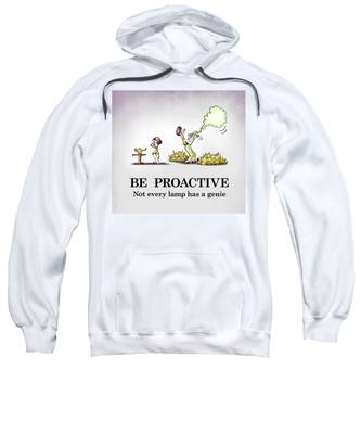 Sweatshirt featuring the digital art Be Proactive by Mark Armstrong