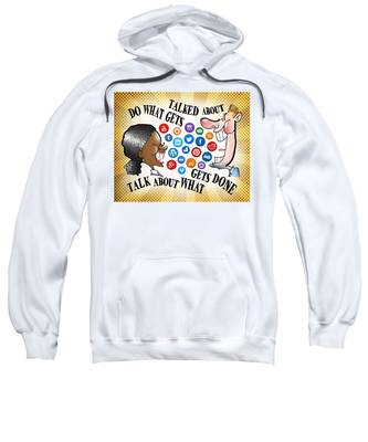 Sweatshirt featuring the digital art Do What Gets Talked About by Mark Armstrong
