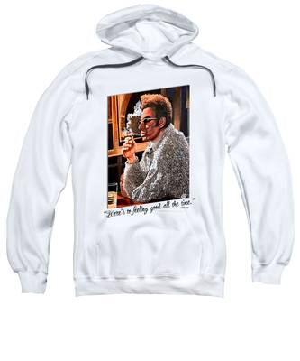 Here's To Feeling Good All The Time Sweatshirt
