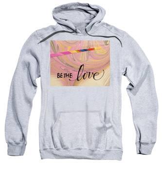 Be The Love Sweatshirt
