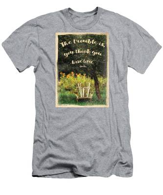 The Trouble Is You Think You Have Time Buddha Quote Men's T-Shirt (Athletic Fit)