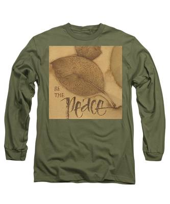 Be The Peace Long Sleeve T-Shirt