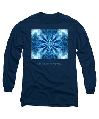 We Are What We Think Long Sleeve T-Shirt