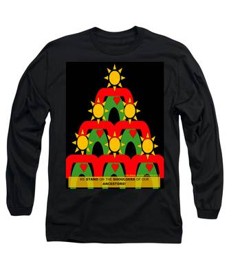 Standing On The Shoulders Of Our Ancestors Long Sleeve T-Shirt