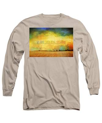 Sky Above Earth Below Fire Within Quote Farmland Landscape Long Sleeve T-Shirt