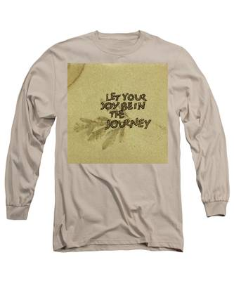 Joy In The Journey Long Sleeve T-Shirt