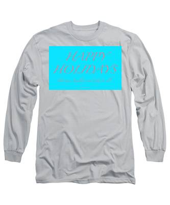 Happy Holidays - Day 3 Long Sleeve T-Shirt
