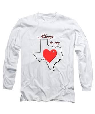 Always In My Heart Tx Long Sleeve T-Shirt