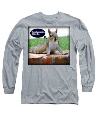 Squirrely Push Ups Long Sleeve T-Shirt