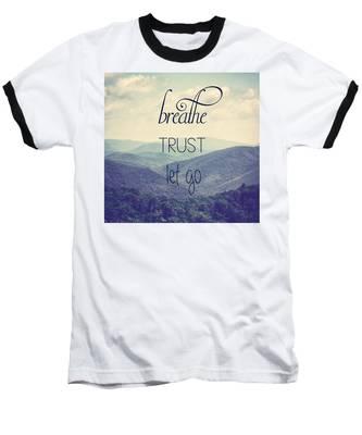 Breathe Trust Let Go Baseball T-Shirt