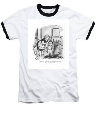 There Now, You're Nice And White And Clean - Baseball T-Shirt
