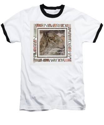 Never Too Late Baseball T-Shirt