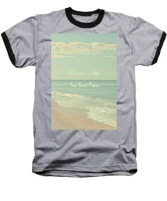 Dreams And Wishes Baseball T-Shirt