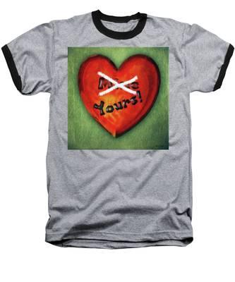 I Gave You My Heart Baseball T-Shirt