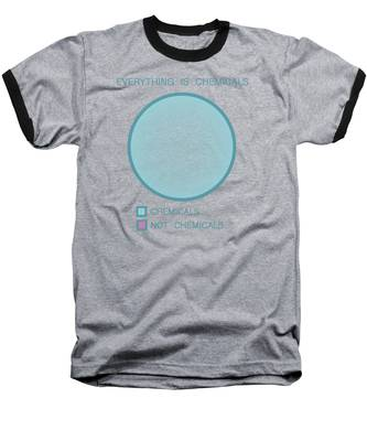 Everything Is Chemicals Baseball T-Shirt