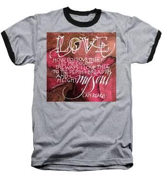 Inspirational Saying Love Baseball T-Shirt