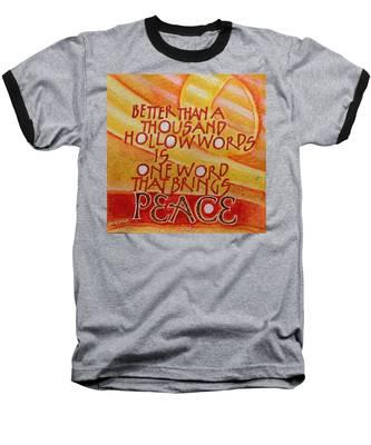 Inspirational Saying Peace Baseball T-Shirt