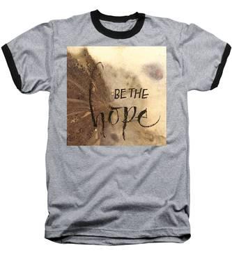 Be The Hope Baseball T-Shirt