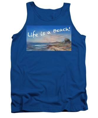 Life Is A Beach Tank Top