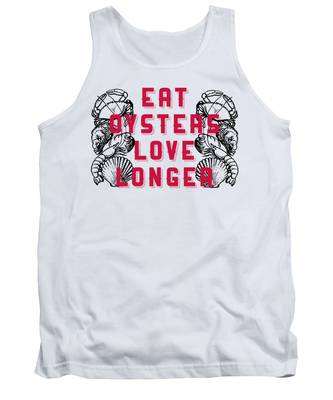 Designs Similar to Eat Oysters Love Longer Tee