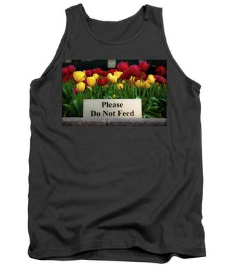 Dont Feed The Tulips Tank Top