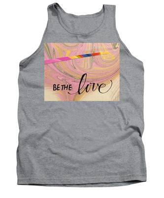 Be The Love Tank Top