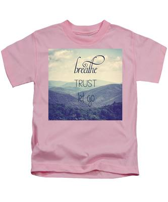 Breathe Trust Let Go Kids T-Shirt
